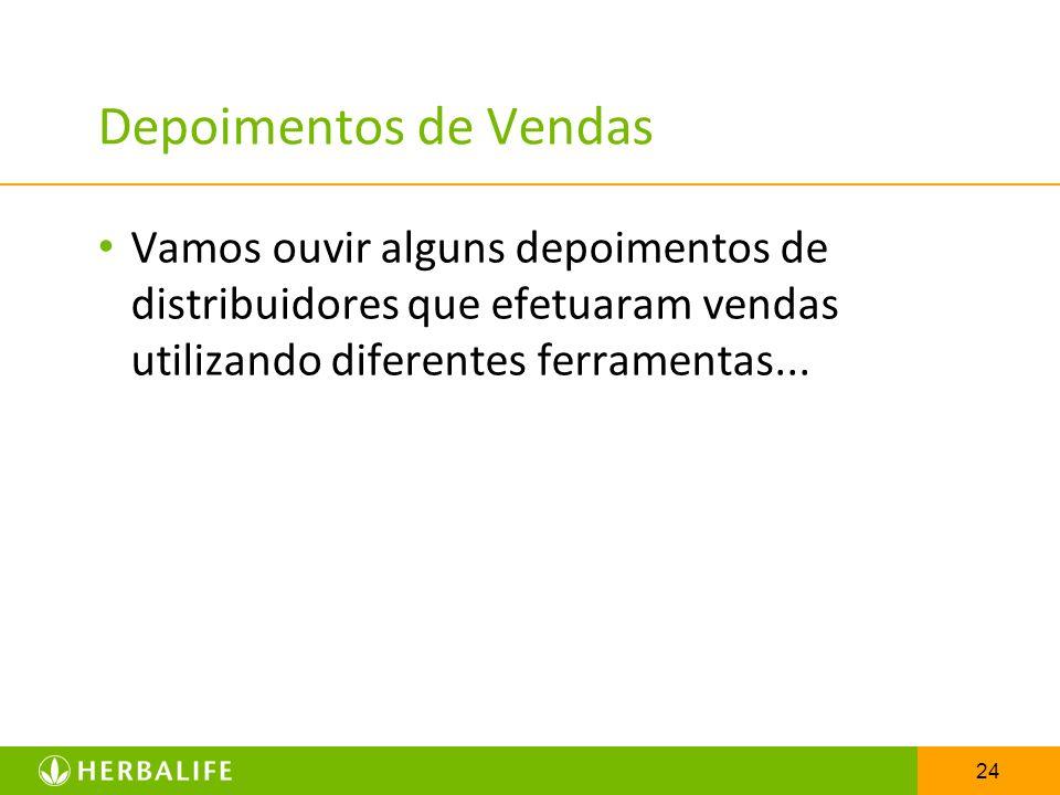 Depoimentos de Vendas Vamos ouvir alguns depoimentos de distribuidores que efetuaram vendas utilizando diferentes ferramentas...