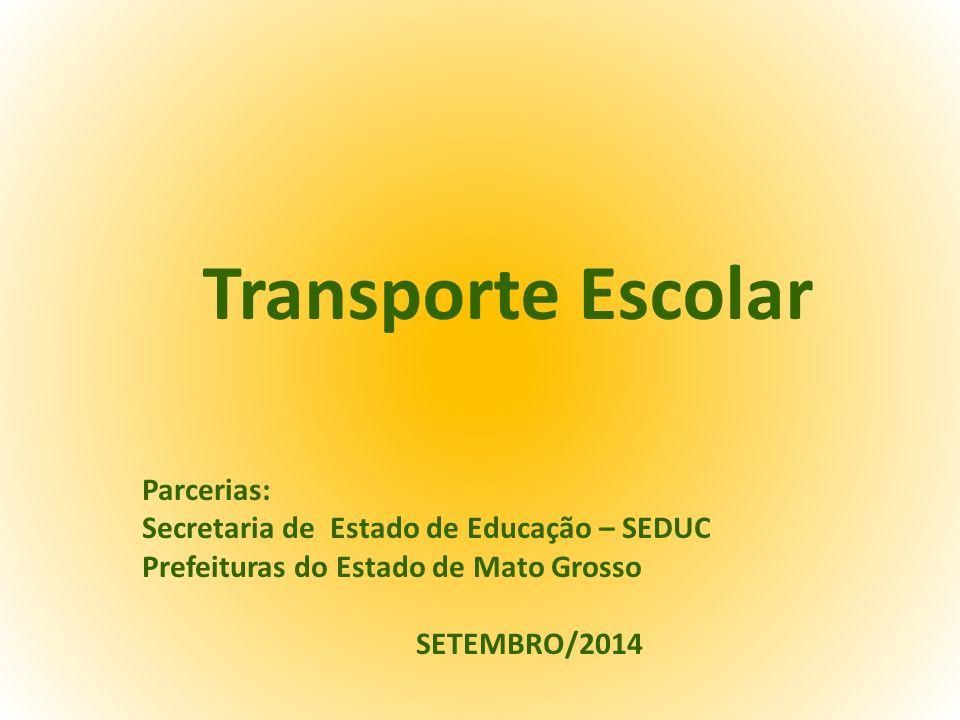 Transporte Escolar Parcerias: Secretaria de Estado de Educação – SEDUC