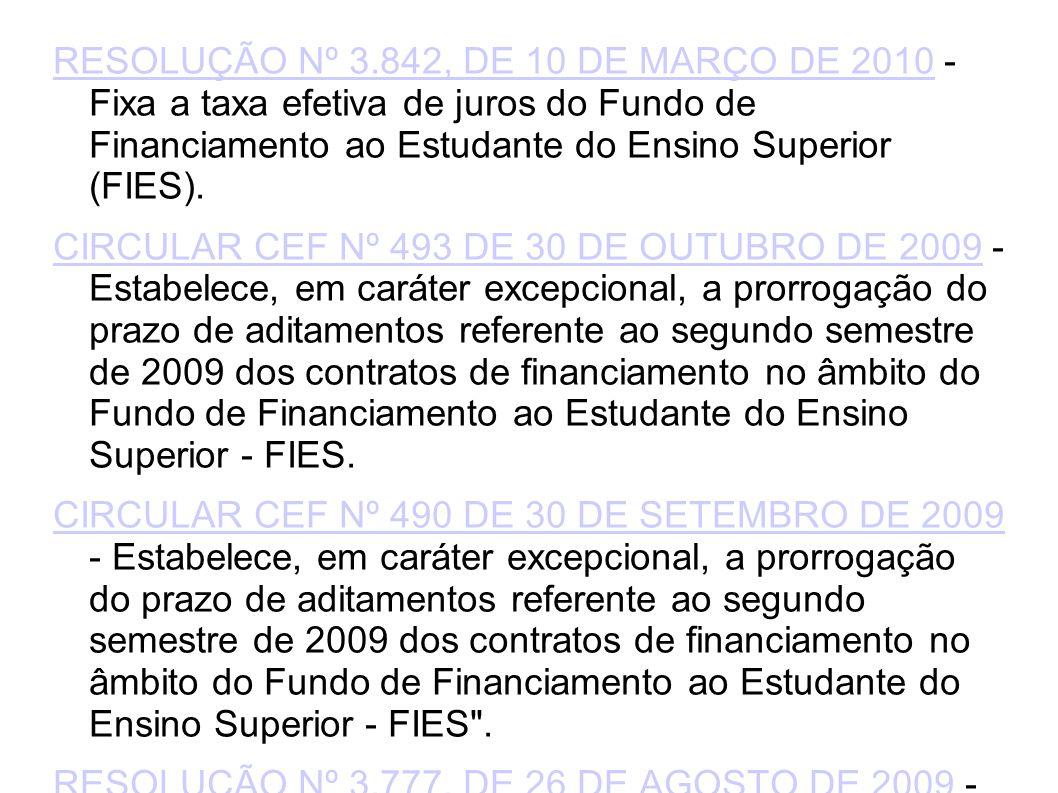 RESOLUÇÃO Nº 3.842, DE 10 DE MARÇO DE 2010 - Fixa a taxa efetiva de juros do Fundo de Financiamento ao Estudante do Ensino Superior (FIES).