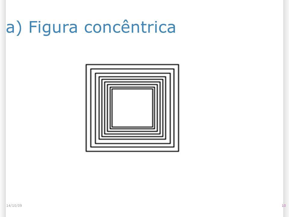 14/10/09 a) Figura concêntrica 14/10/09 10