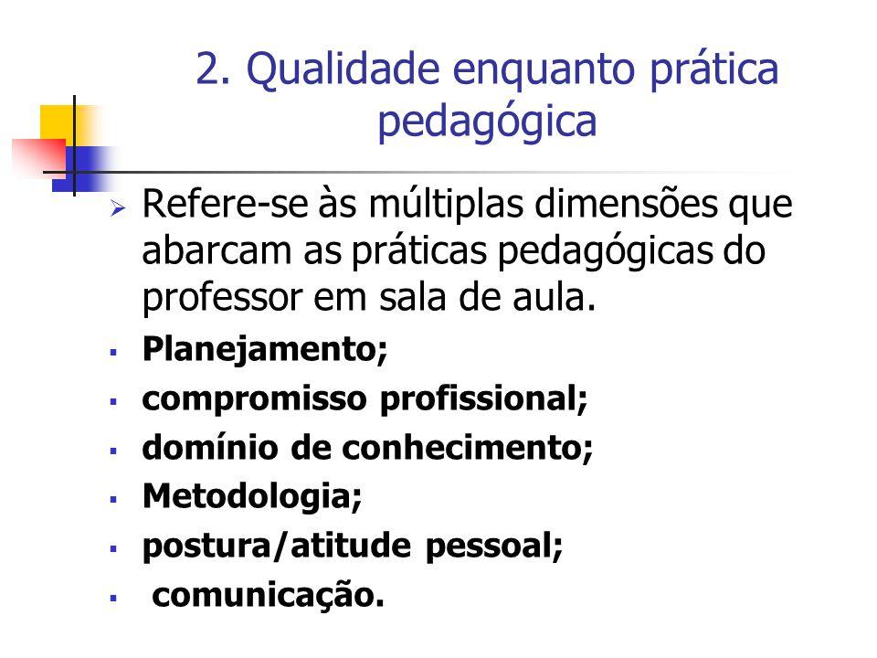 2. Qualidade enquanto prática pedagógica