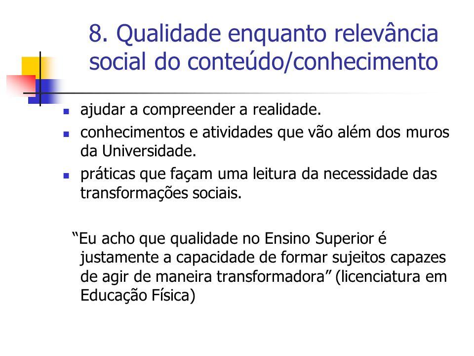 8. Qualidade enquanto relevância social do conteúdo/conhecimento