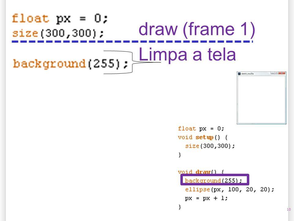 14/10/09 draw (frame 1) Limpa a tela 10