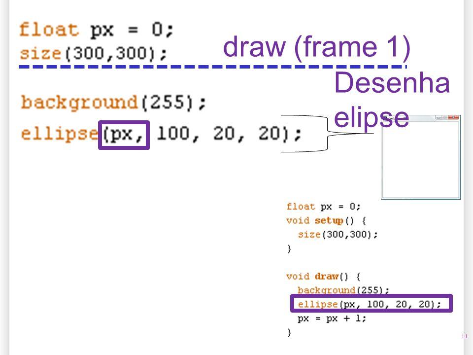 14/10/09 draw (frame 1) Desenha elipse 11