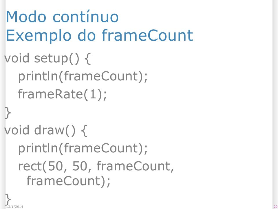 Modo contínuo Exemplo do frameCount