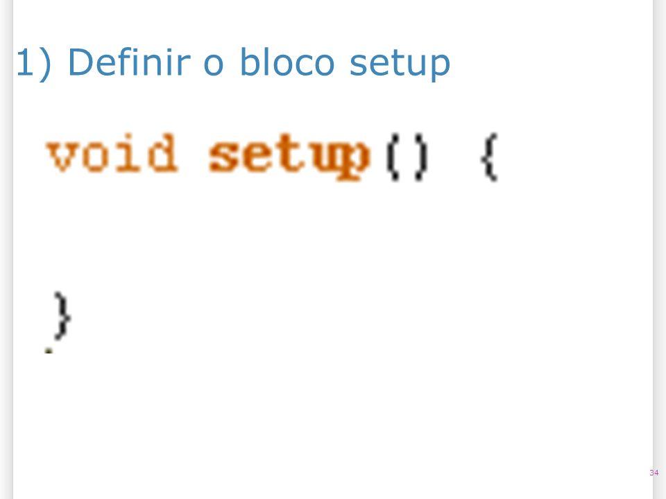 14/10/09 1) Definir o bloco setup 34