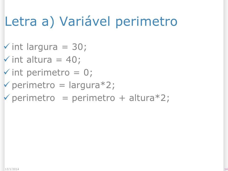 Letra a) Variável perimetro