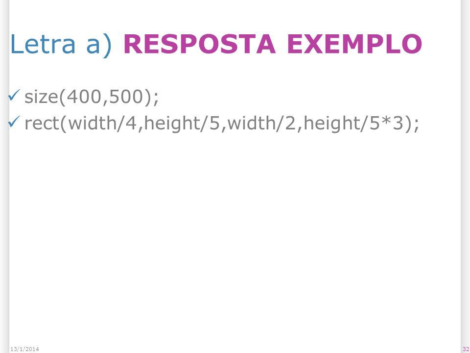 Letra a) RESPOSTA EXEMPLO