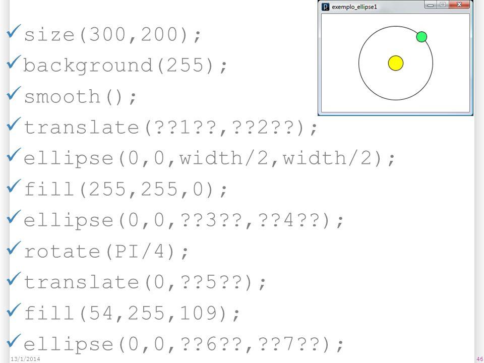ellipse(0,0,width/2,width/2); fill(255,255,0);