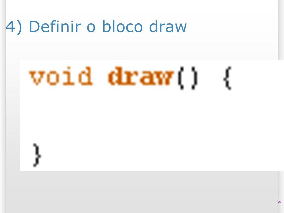 14/10/09 4) Definir o bloco draw 36