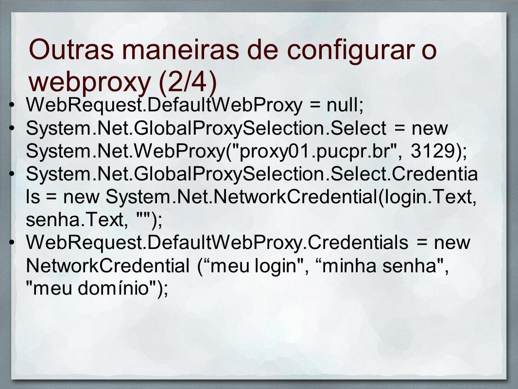 Outras maneiras de configurar o webproxy (2/4)