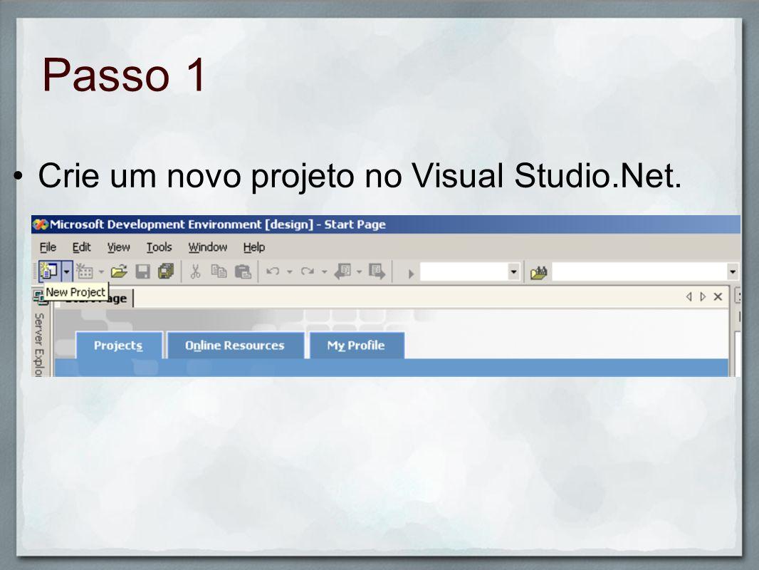 Crie um novo projeto no Visual Studio.Net.
