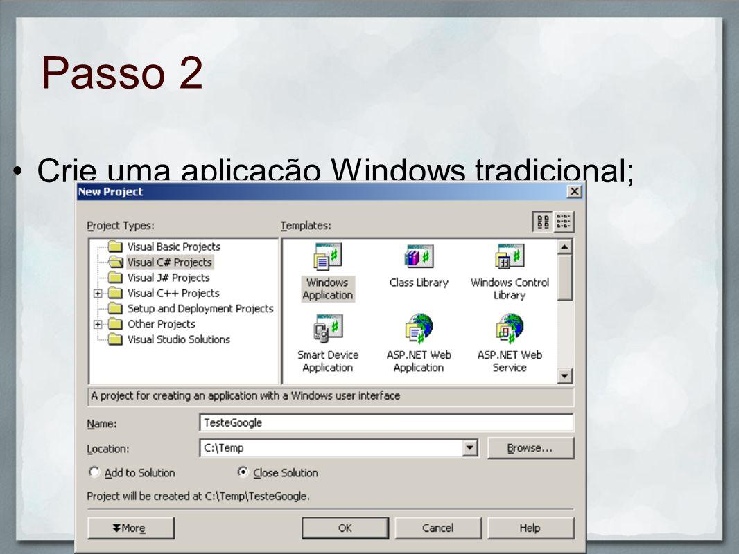 Crie uma aplicação Windows tradicional;