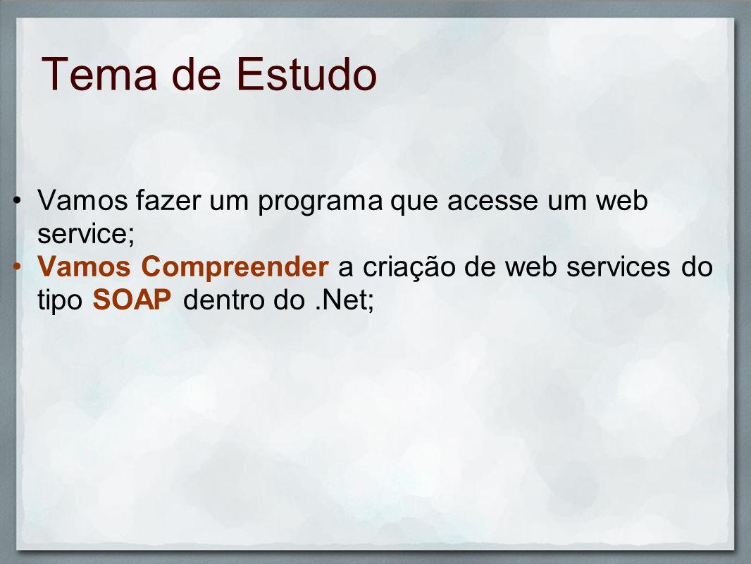 Tema de Estudo Vamos fazer um programa que acesse um web service;