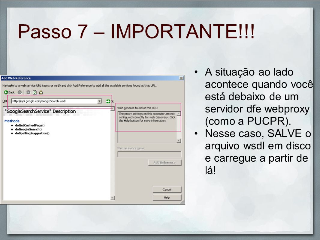 Passo 7 – IMPORTANTE!!! A situação ao lado acontece quando você está debaixo de um servidor dfe webproxy (como a PUCPR).