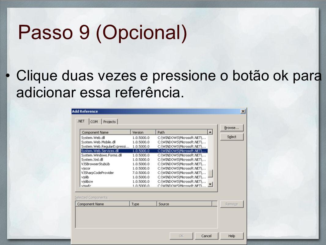 Passo 9 (Opcional) Clique duas vezes e pressione o botão ok para adicionar essa referência.