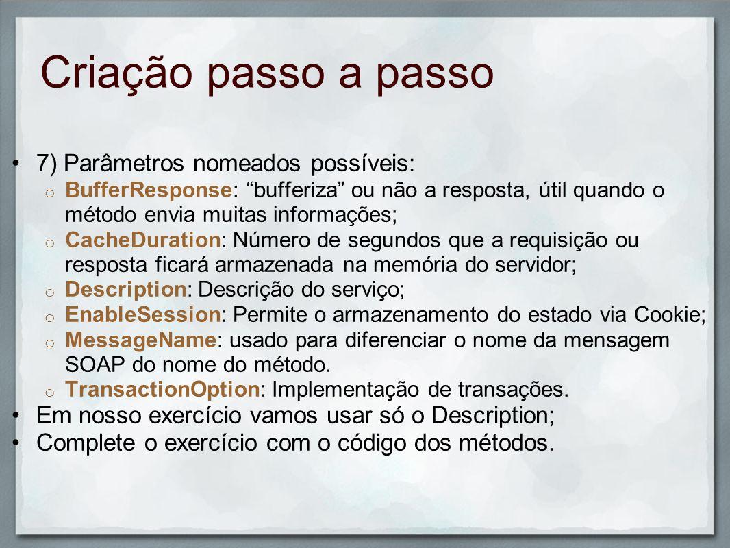 Criação passo a passo 7) Parâmetros nomeados possíveis: