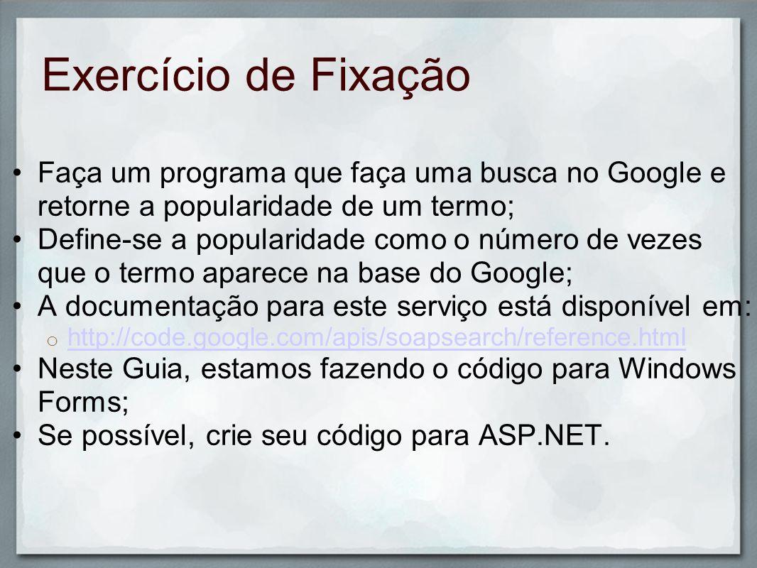 Exercício de Fixação Faça um programa que faça uma busca no Google e retorne a popularidade de um termo;
