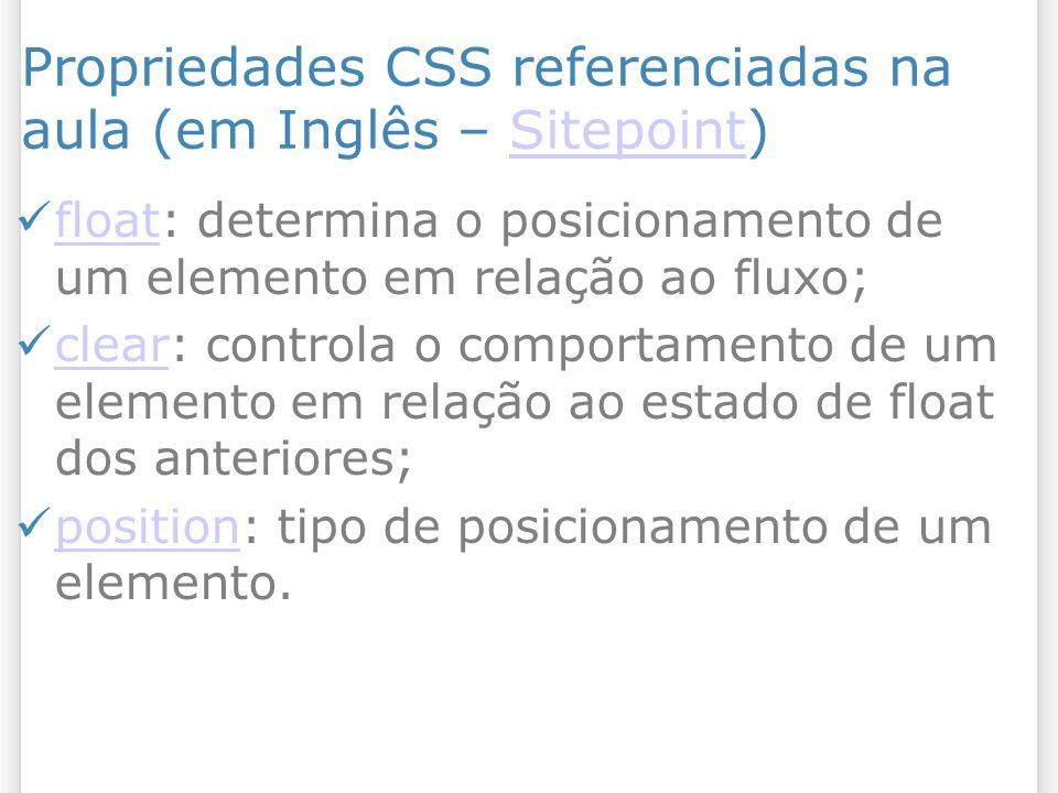 Propriedades CSS referenciadas na aula (em Inglês – Sitepoint)