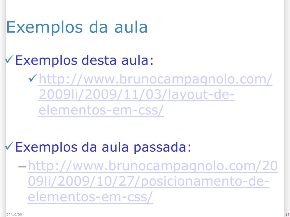 Exemplos da aula Exemplos desta aula: