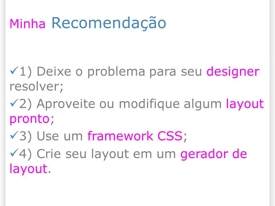 1) Deixe o problema para seu designer resolver;