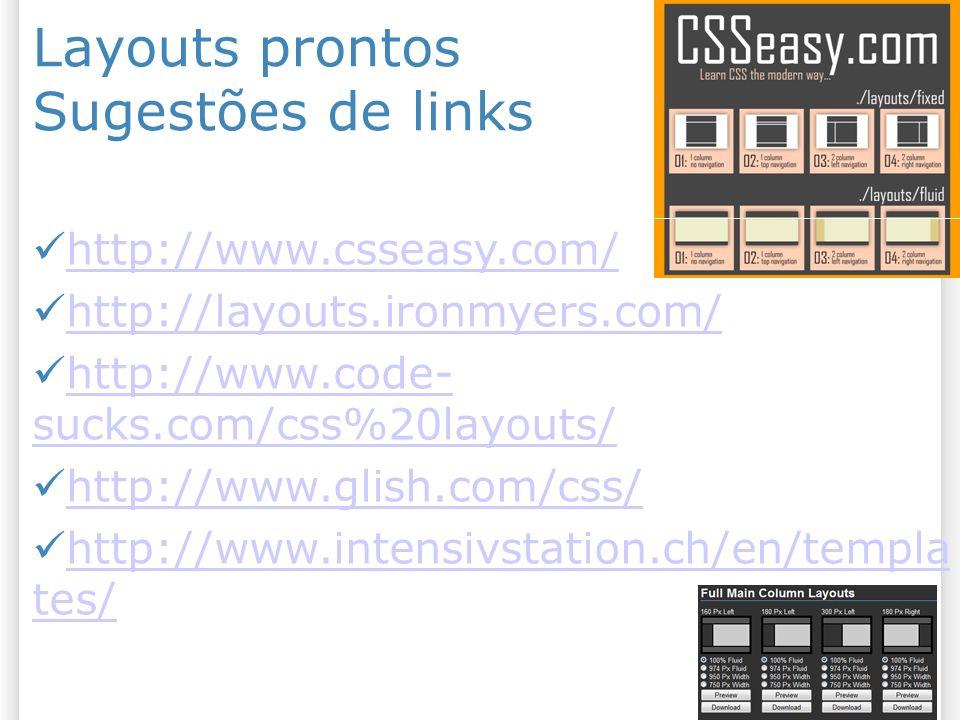 Layouts prontos Sugestões de links http://www.csseasy.com/