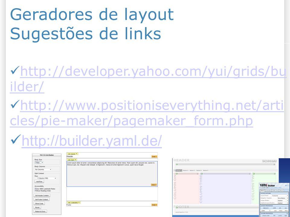 Geradores de layout Sugestões de links http://builder.yaml.de/