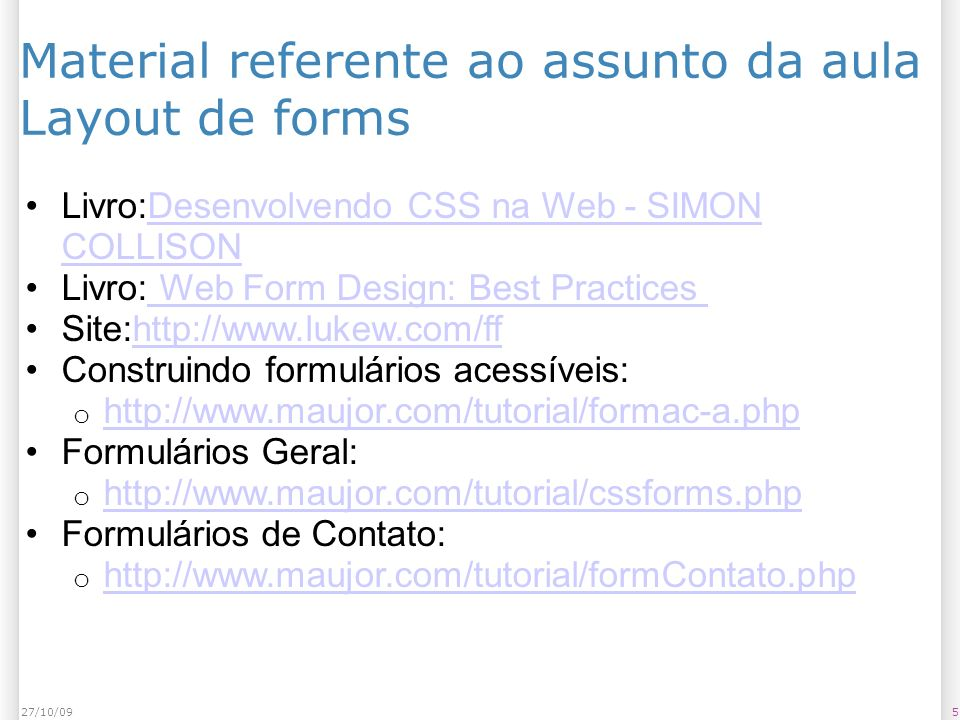 Material referente ao assunto da aula Layout de forms
