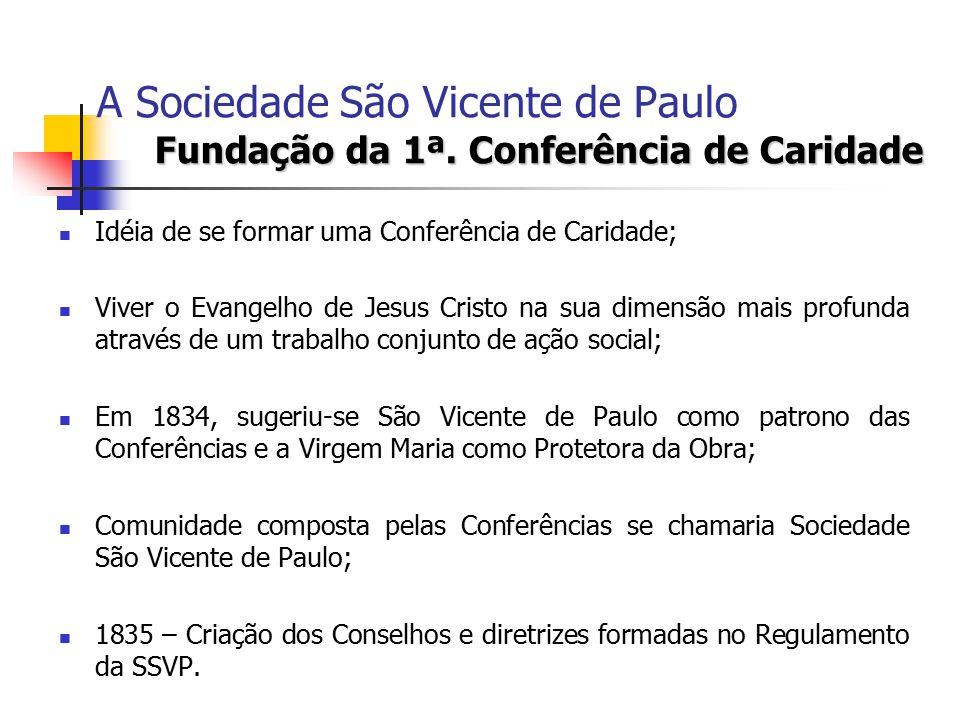 A Sociedade São Vicente de Paulo Fundação da 1ª