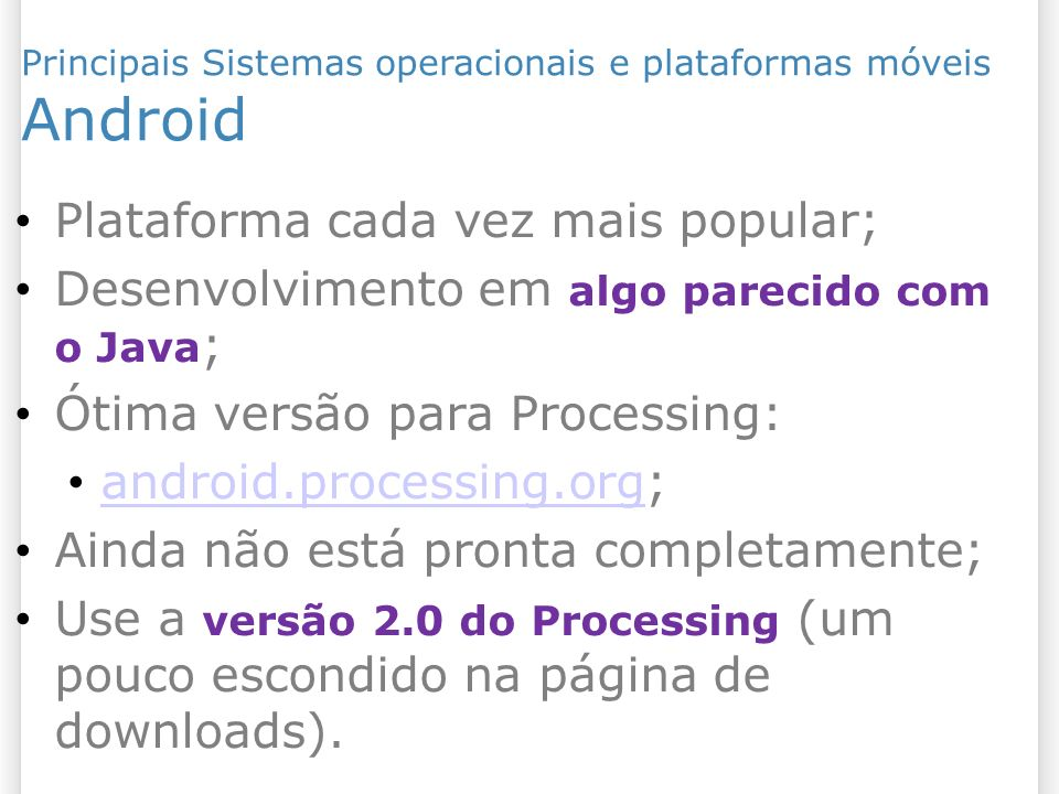 Android Plataforma cada vez mais popular;