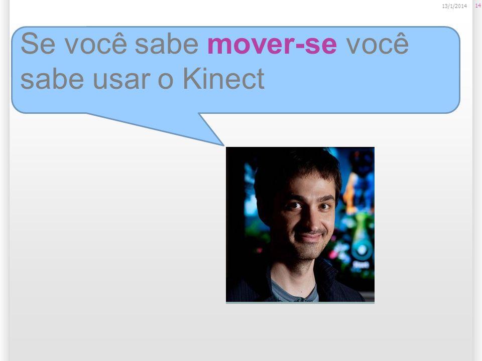 Se você sabe mover-se você sabe usar o Kinect