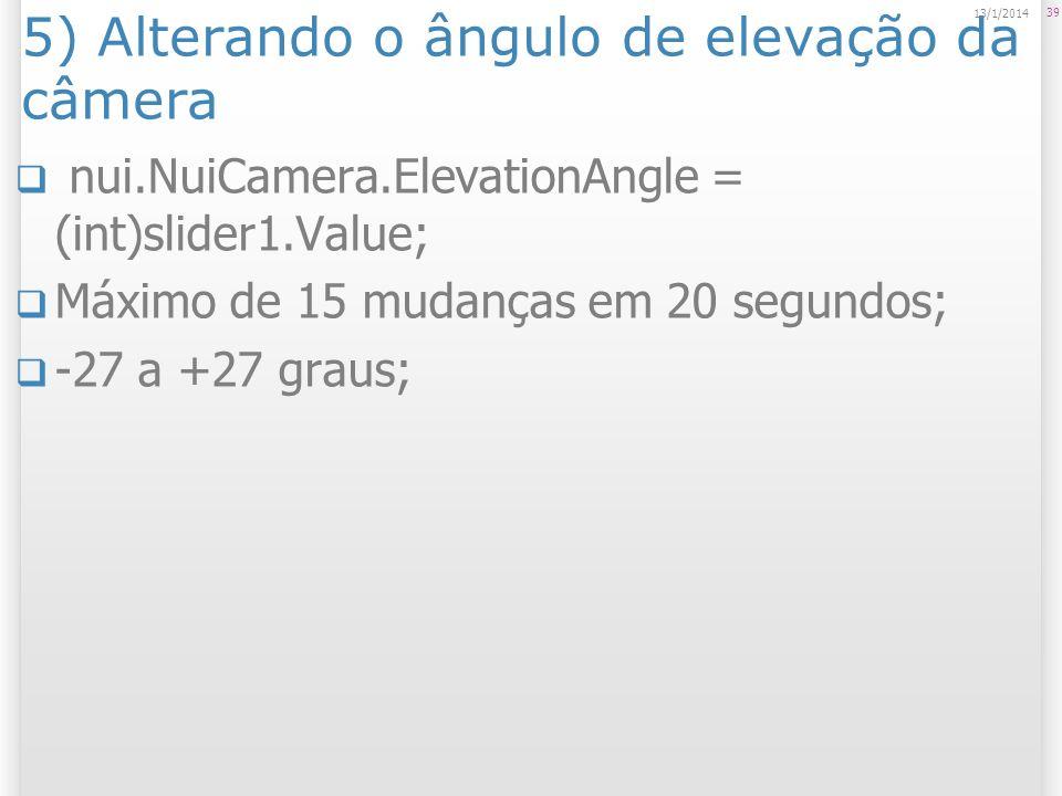 5) Alterando o ângulo de elevação da câmera