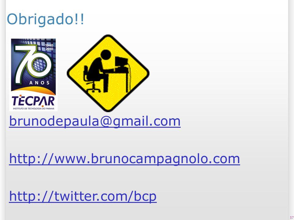 Obrigado!! brunodepaula@gmail.com http://www.brunocampagnolo.com