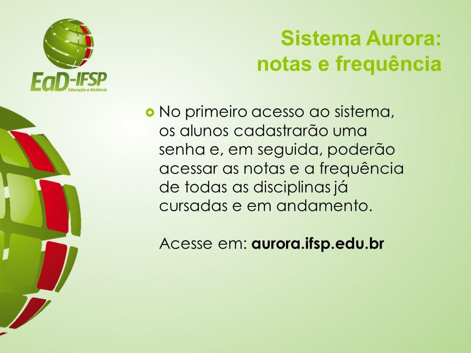 Sistema Aurora: notas e frequência