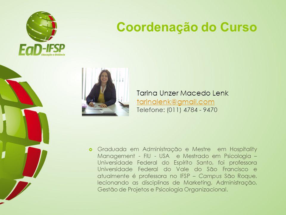Coordenação do Curso Tarina Unzer Macedo Lenk tarinalenk@gmail.com