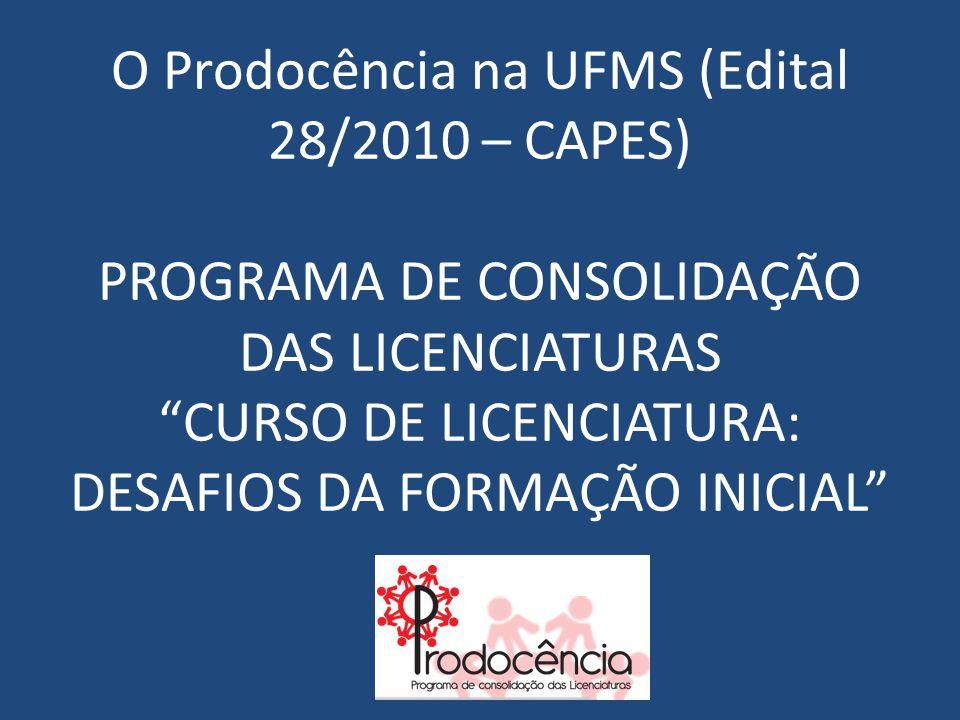 O Prodocência na UFMS (Edital 28/2010 – CAPES)