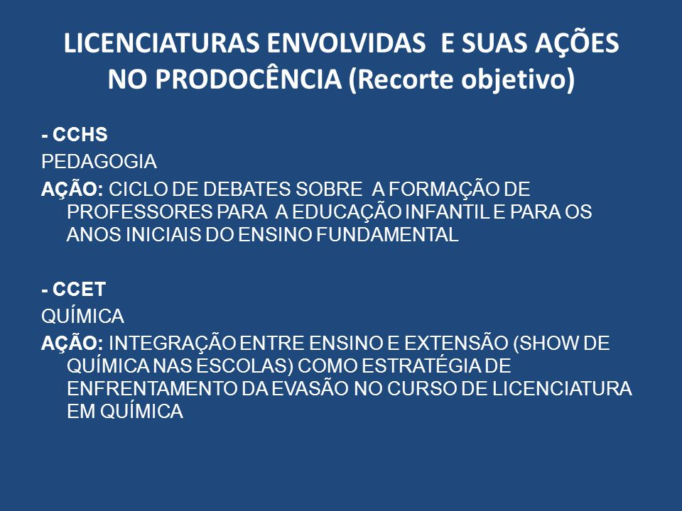 LICENCIATURAS ENVOLVIDAS E SUAS AÇÕES NO PRODOCÊNCIA (Recorte objetivo)