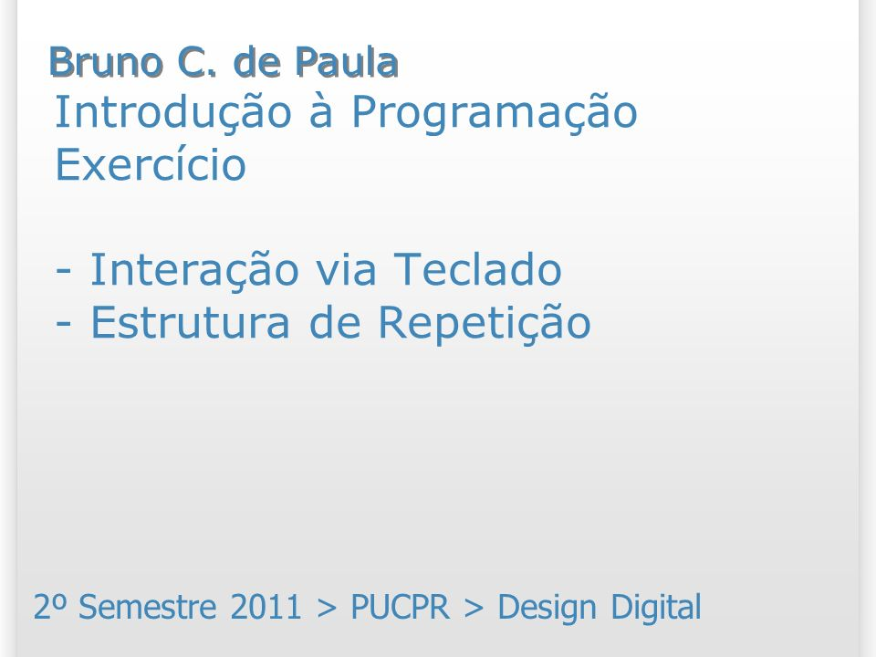 2º Semestre 2011 > PUCPR > Design Digital