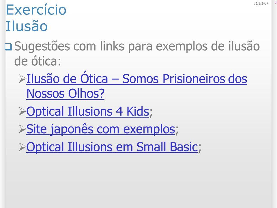 Exercício Ilusão Sugestões com links para exemplos de ilusão de ótica: