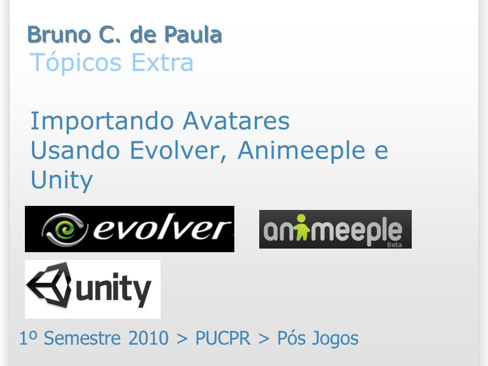 Tópicos Extra Importando Avatares Usando Evolver, Animeeple e Unity