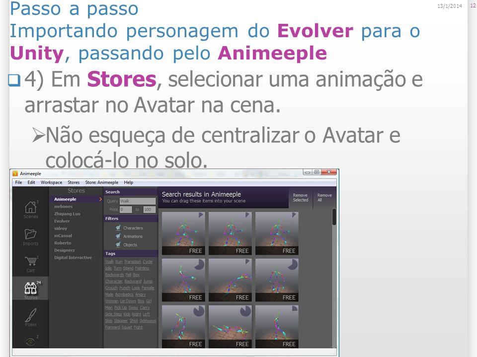4) Em Stores, selecionar uma animação e arrastar no Avatar na cena.