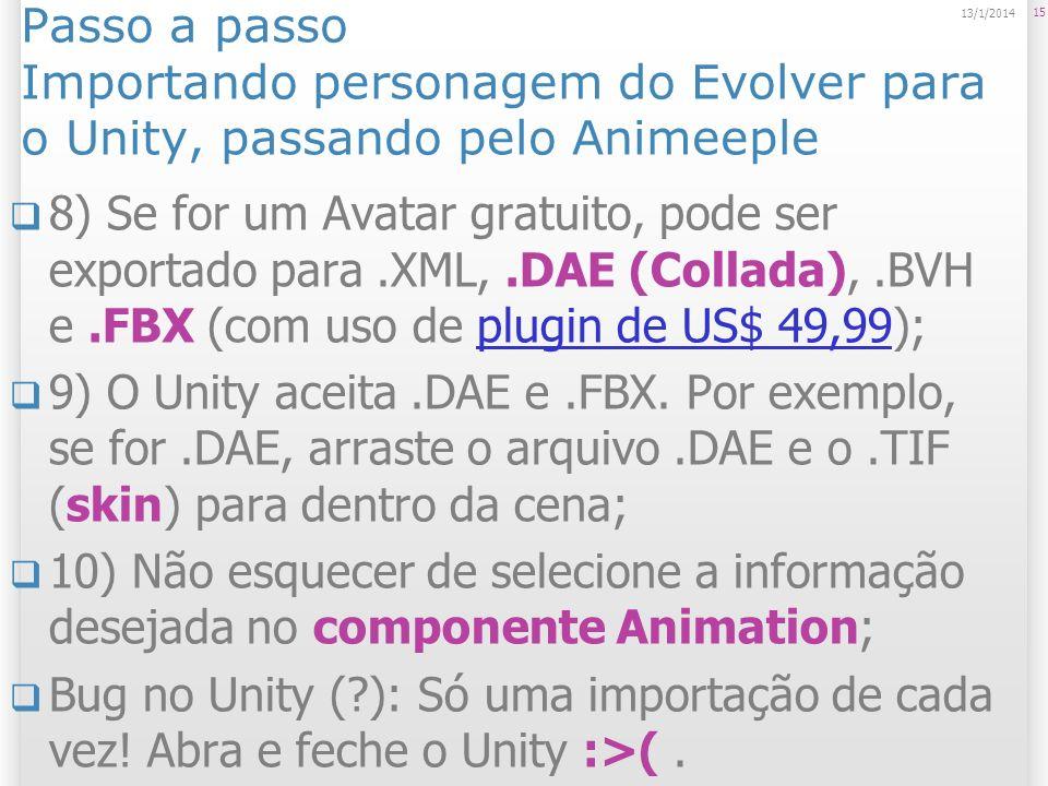 25/03/2017 Passo a passo Importando personagem do Evolver para o Unity, passando pelo Animeeple.