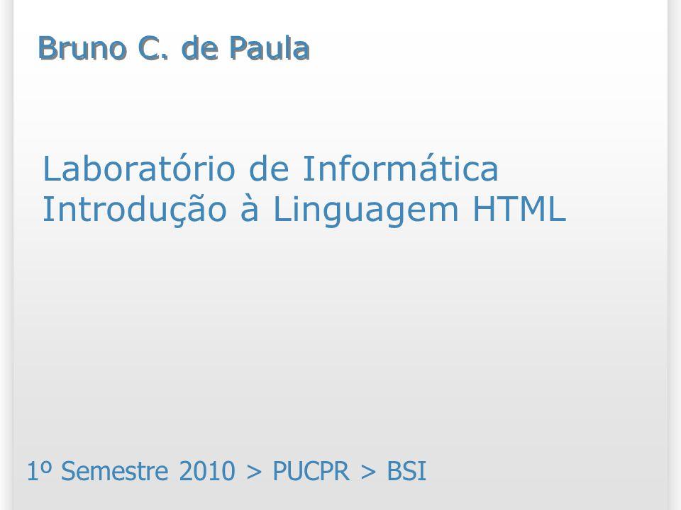 Laboratório de Informática Introdução à Linguagem HTML
