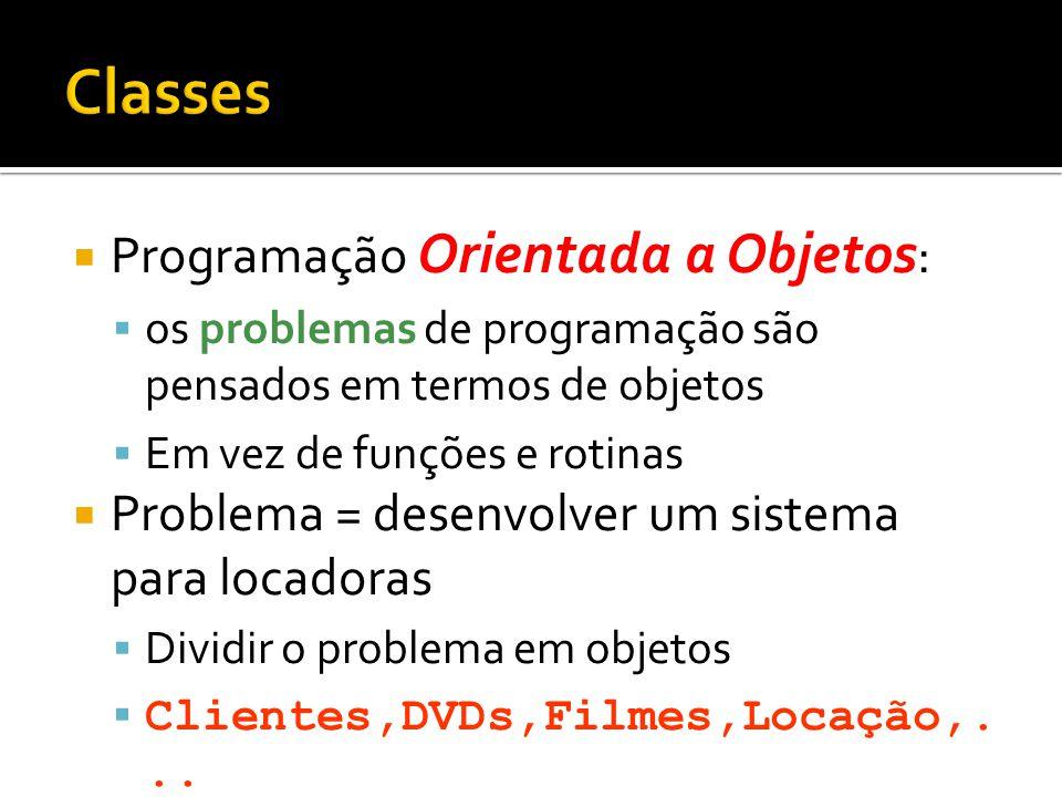 Classes Programação Orientada a Objetos: