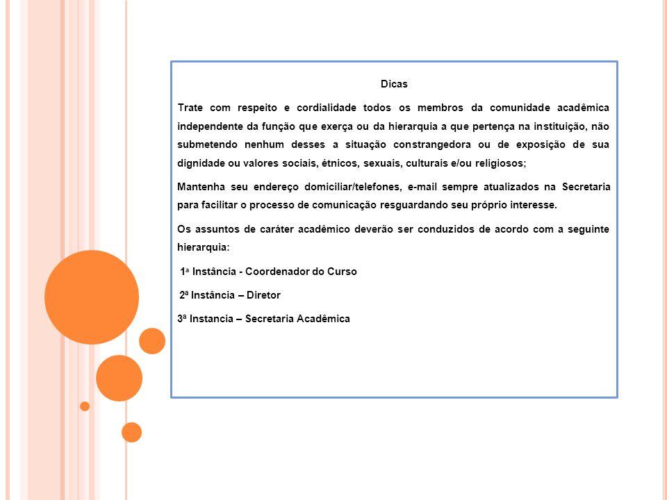 1a Instância - Coordenador do Curso 2ª Instância – Diretor