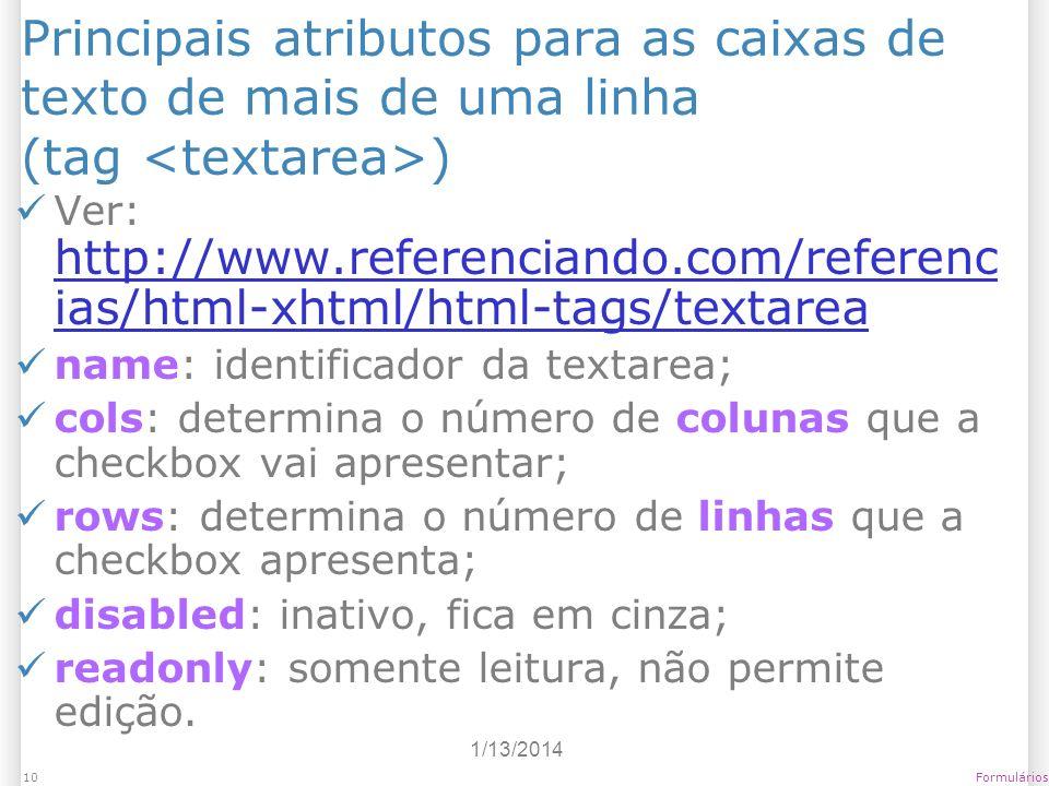 Principais atributos para as caixas de texto de mais de uma linha (tag <textarea>)