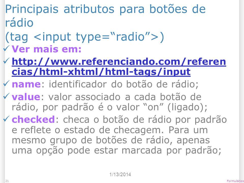 Principais atributos para botões de rádio (tag <input type= radio >)