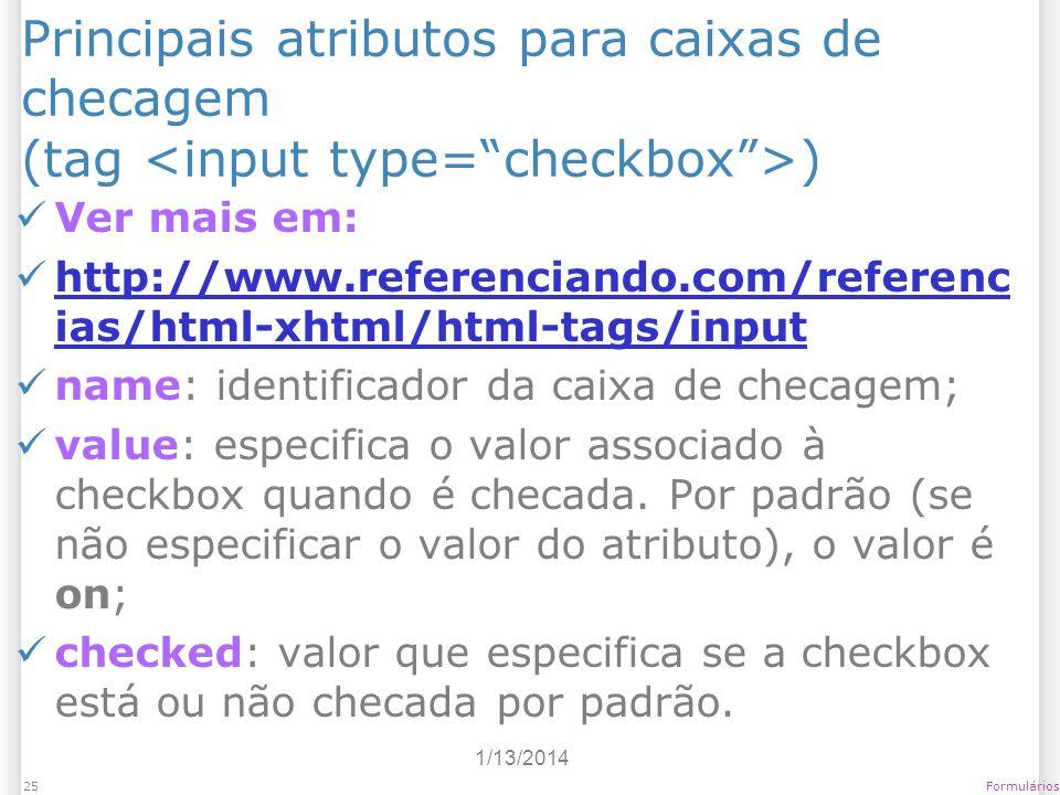 Principais atributos para caixas de checagem (tag <input type= checkbox >)