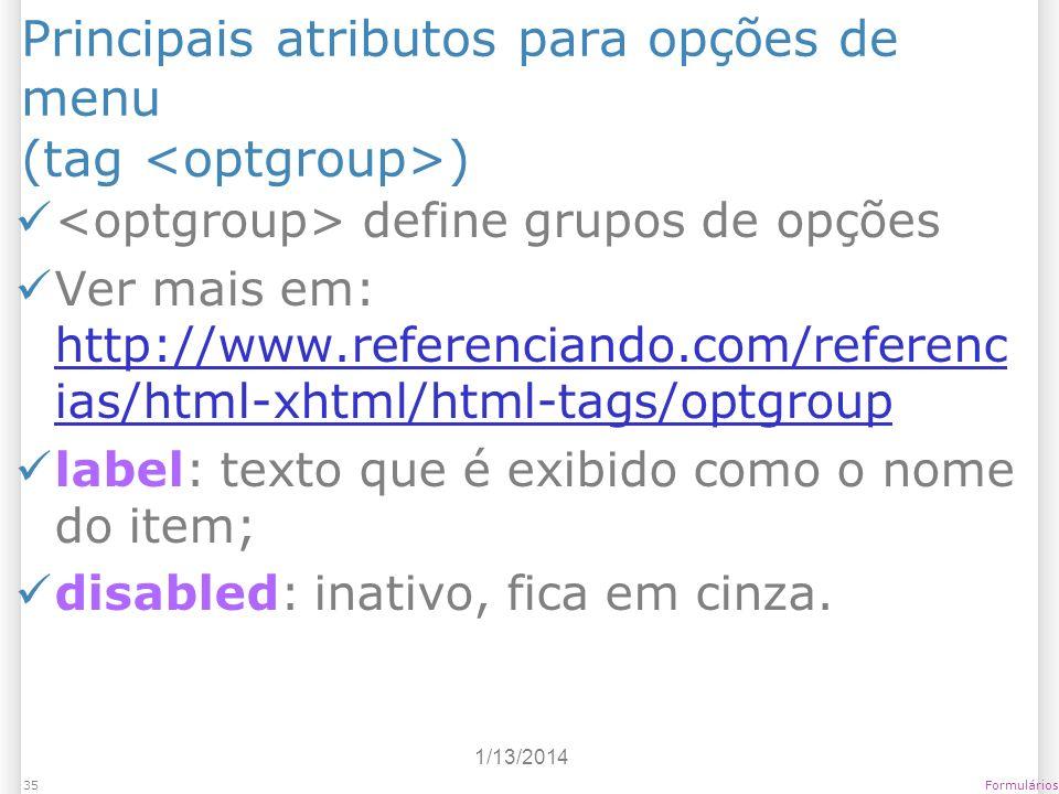 Principais atributos para opções de menu (tag <optgroup>)