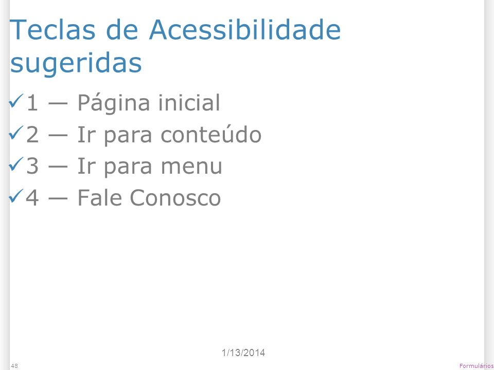 Teclas de Acessibilidade sugeridas